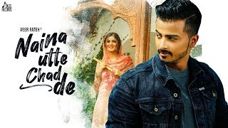 Naina Utte Chad De - Veer Fateh Download Mp3 Song