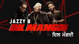 Jazzy B - Dil Mangdi Download mp3 Song