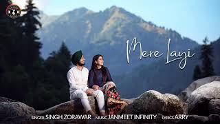 Mere Layi - Singh Zorawar Download Mp3 Song