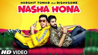 Nasha Hona – Harshit Tomar Ft. Rishhsome Download Mp3 Song
