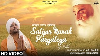 Satgur Nanak Pargateya - Sufi Balbir Download Mp3 Song