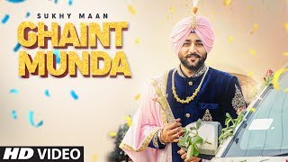 Ghaint Munda - Sukhy Maan Download Mp3 Song