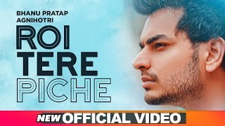 Roi Tere Piche  Bhanu Pratap Agnihotri Download Mp3 Song