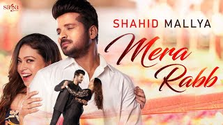 Mera Rabb Shahid Mallya Mp3 Song