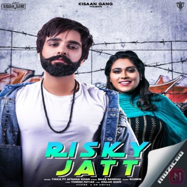 Risky Jatt By Tinka Ft Afsana Khan Mp3 Song