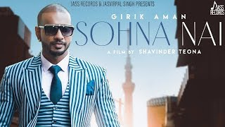 Sohna Nai Mp3 Song Girik Aman