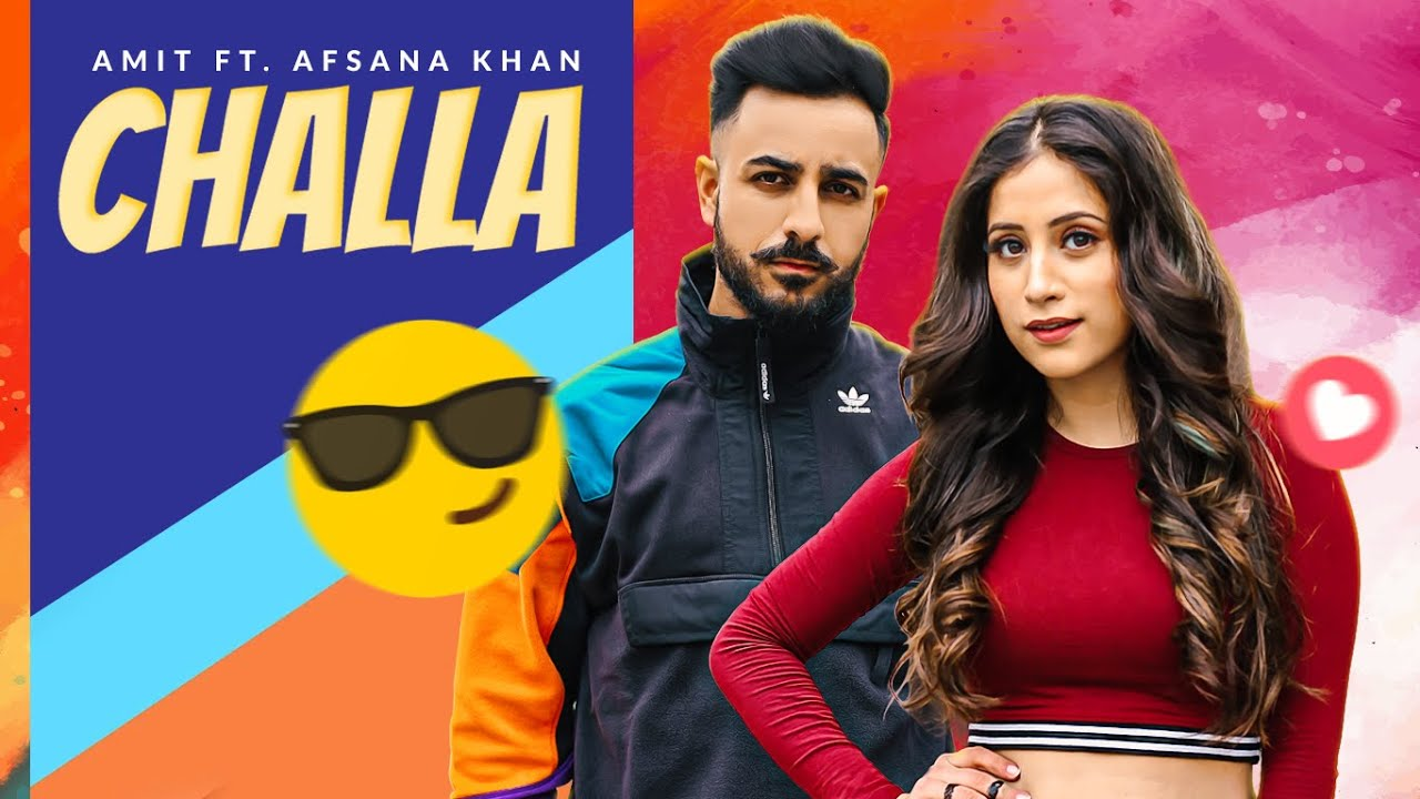 Challa Mp3 Song Amit Ft Afsana Khan Video HD