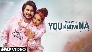 You Know Na Mp3 Song Goldboy Prezident Video HD