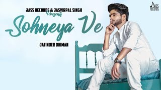Sohneya Ve Mp3 Song By Jatinder Dhiman Video HD