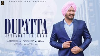 Dupatta By Jatinder Bhullar Mp3 Song