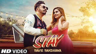Stay Mp3 Song By Ravie Randhawa Video HD