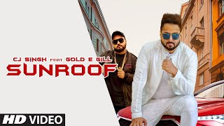 Sunroof Mp3 Song By CJ Singh Gold E Gill