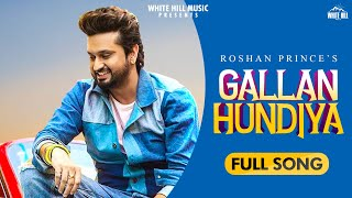 Gallan Hundiyan Mp3 Song Roshan Prince