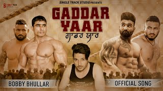 Gaddar Yaar Download Mp3 Song Bobby Bhullar