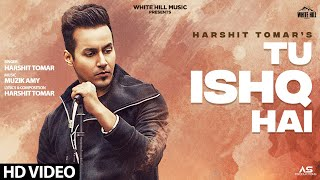 Tu Ishq Hai Harshit Tomar Download Hindi Mp3 Song