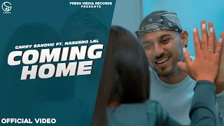 Coming Home Garry Sandhu ft. Naseebo Lal Mp3 Song Download