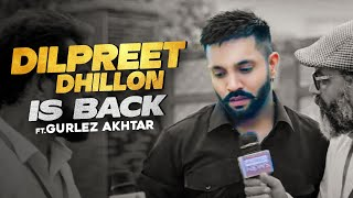 Dilpreet Dhillon Is Back  Download Mp3 Ft Gurlez Akhtar