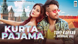 Kurta Pajama Tony Kakkar ft. Shehnaaz Gill Download Mp3 Song