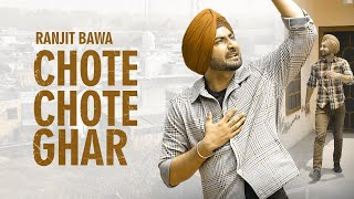 Ranjit Bawa Mp3 Song Chote Chote Ghar
