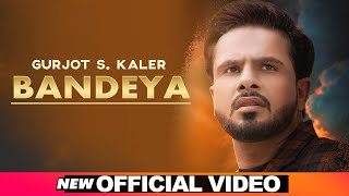 Gurjot S. Kaler Mp3 Song Bandeya B Parak
