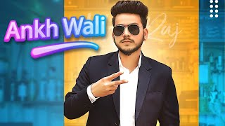 Akhil Raj Mp3 Song Ankh Wali New Punjabi Song