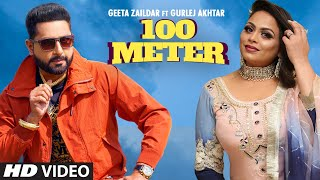 100 Meter Mp3 Song Geeta Zaildar Ft. Gurlej Akhtar Download
