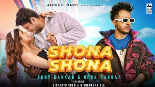 Shona Shona Mp3 Song Tony Kakkar Neha Kakkar ft. Sidharth Shukla Shehnaaz Gill Download