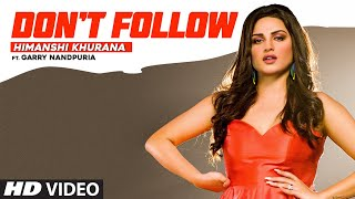 Himanshi Khurana Mp3 Song  Don't Follow Garry Nandpuria Download Punjabi Song