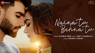 Naina Tu Behna Tu Mp3 Song Stebin Beni Download New Song