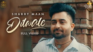Dilwale Sharry Maan Download Mp3 Song Video HD