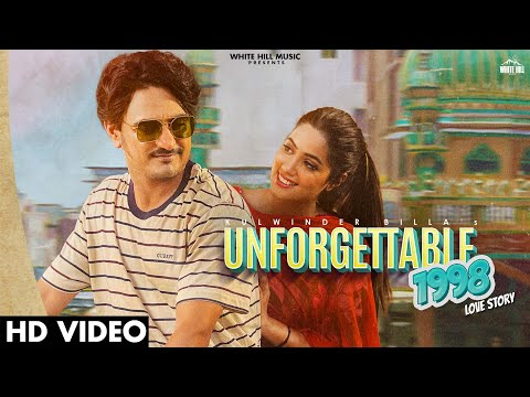 Unforgettable 1998 Love Story Mp3 Song Kulwinder Billa Download Video HD