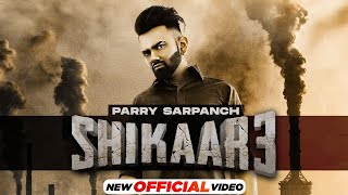 Shikaar 3 Mp3 Song Parry Sarpanch Download New Song Video HD