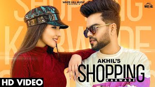 Shopping Karwade Mp3 Song By Akhil Download New Song Video HD