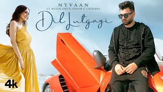 Dil Lutgayi Mp3 Song Nyvaan Ft. Sonam C Chhabra Download New Song Video HD